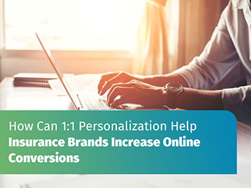 How Can 1:1 Personalization Help Insurance Brands Increase Online
