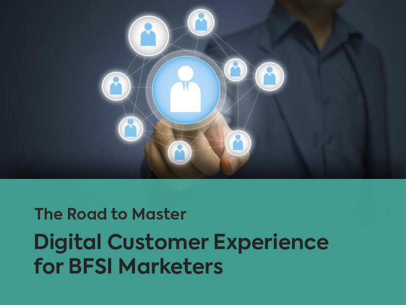 The Road to Master Digital Customer Experience for BFSI