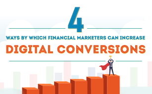4 Ways By Which Financial Marketers Can Increase Digital Conversion
