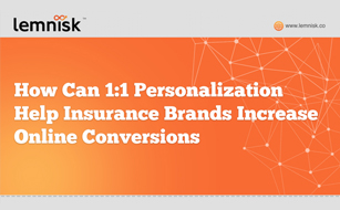 How Can 1:1 Personalization Help Insurance Brands Increase Online Conversions