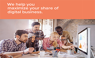We Help You Maximize Your Share of Digital Business