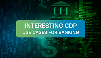 Interesting CDP Use Cases for Banking