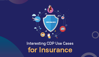 Interesting CDP Use Cases for Insurance
