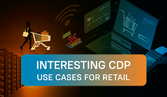 Interesting CDP Use Cases for Retail