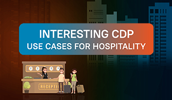 Interesting CDP Use Cases for Hospitality